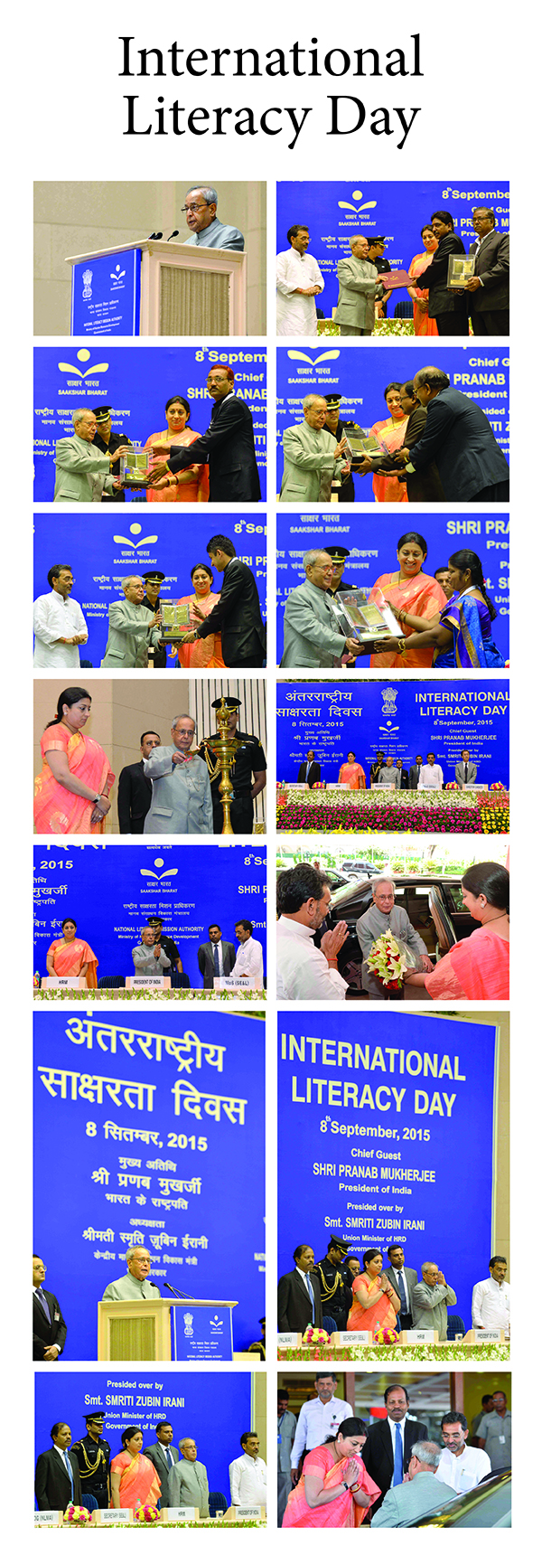 On the occasion of International Literacy Day President Pranab Mukherjee and Union Minister of Human Resource Development Smriti Irani gives Saakshar Bharat Awards for best performing institutions.