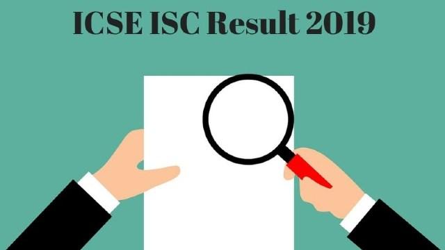 ICSE, ISC result 2019