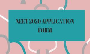 NEET Application Form 2020