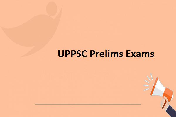 UPPSC's Prelims Exams 2020