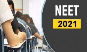 NEET 2021 medical entrance exam